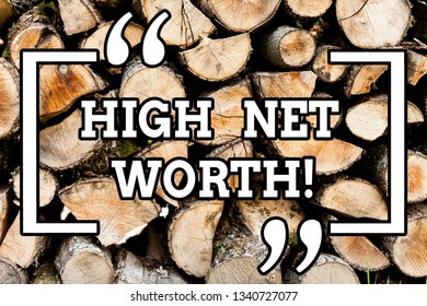 Handwriting text writing High Net Worth. Concept meaning having highvalue Something expensive Aclass company Wooden background vintage wood wild message ideas intentions thoughts.