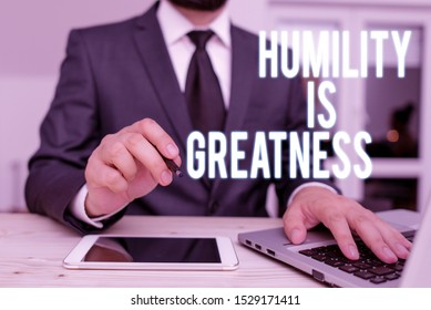 Handwriting text writing Humility Is Greatness. Concept meaning being Humble is a Virtue not to Feel overly Superior.