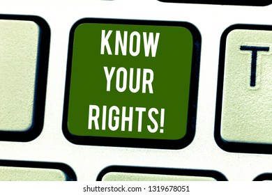 Handwriting text writing Know Your Rights. Concept meaning asking demonstrating have good knowledge about what is legal Keyboard key Intention to create computer message pressing keypad idea.