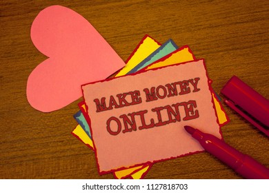 Handwriting text writing Make Money Online. Concept meaning Business Ecommerce Ebusiness Innovation Web Technology Text colorful paper notes pink heart red marker open cap desk message.