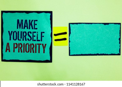 Make your self proud images stock photos vectors shutterstock handwriting text writing make yourself a priority concept meaning think in your own good first solutioingenieria Images