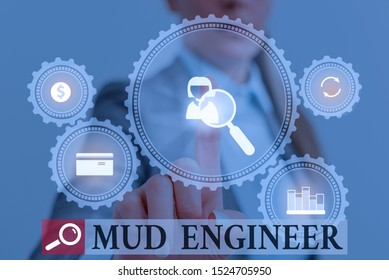 Handwriting text writing Mud Engineer. Concept meaning liable for making mixture of fluids used in drilling process Woman wear formal work suit presenting presentation using smart device.