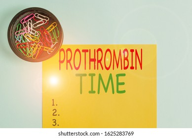 Handwriting text writing Prothrombin Time. Concept meaning evaluate your ability to appropriately form blood clots Plain cardboard and writing equipment placed above pastel colour backdrop.
