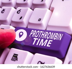 Handwriting text writing Prothrombin Time. Concept meaning evaluate your ability to appropriately form blood clots.