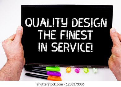 Handwriting text writing Quality Design The Finest In Service. Concept meaning Excellent services great business.