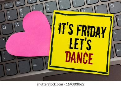 Handwriting text writing It s is Friday Let s is Dance. Concept meaning Celebrate starting the weekend Go party Disco Music Written on black bordered yellow page touched pink heart computer keyboard.