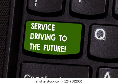 Handwriting text writing Service Driving To The Future. Concept meaning Modern technologies assistance services Keyboard key Intention to create computer message pressing keypad idea.