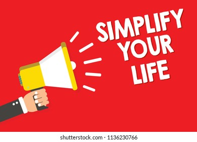Handwriting text writing Simplify Your Life. Concept meaning Manage your day work Take the easy way Organize Warning announcement symbol alarming speaker signal indication script.