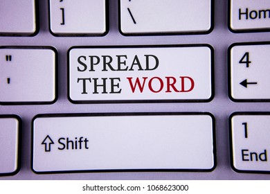 Handwriting text writing Spread The Word. Concept meaning Run advertisements to increase store sales many fold written white keyboard key with copy space Top view.