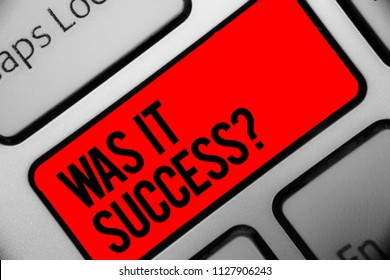 Handwriting text writing Was It Success Question. Concept meaning Happy feeling after achieving success in life Keyboard grey key silver laptop computer creative keypad netbook notebook.