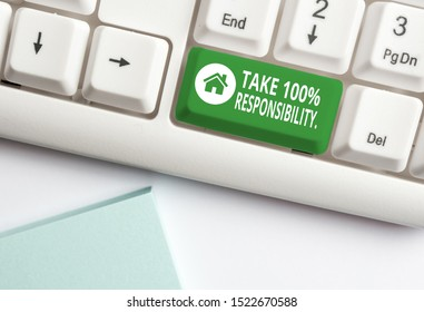 Handwriting text writing Take 100 Percent Responsibility. Concept meaning be fully accountable for your Actions and Thoughts White pc keyboard with empty note paper above white background key copy