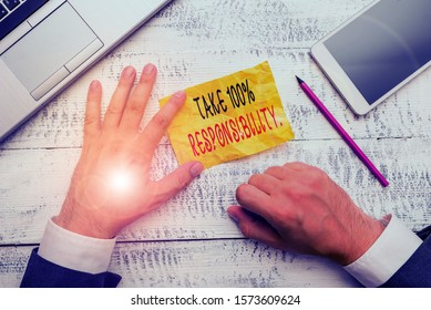 Handwriting text writing Take 100 Percent Responsibility. Concept meaning be responsible for list of things objects to do.