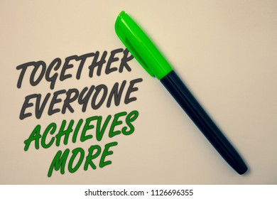 Handwriting text writing Together Everyone Achieves More. Concept meaning Teamwork Cooperation Attain Acquire Success Ideas message beige background green pen pens marker markers intention.