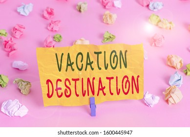 Handwriting text writing Vacation Destination. Concept meaning a place where showing go for holiday or relaxation Colored crumpled papers empty reminder pink floor background clothespin.