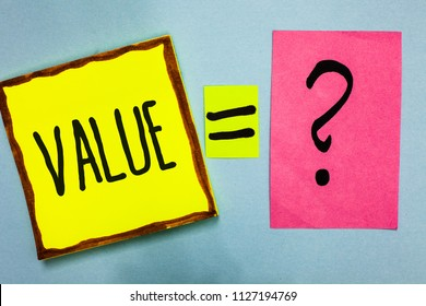 Handwriting text writing Value. Concept meaning Something or someone regarded as highly significant valuable Nice colour grey shadow art papers equation ask thoughts math ideas exam.