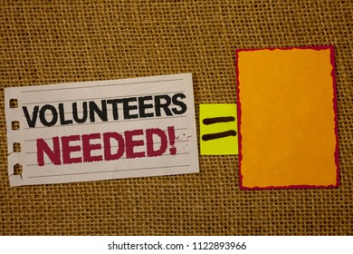 Handwriting text writing Volunteers Needed Motivational Call. Concept meaning Social Community Charity Volunteerism Jute sack deck white page show words red lend yellow note mid equal mark.