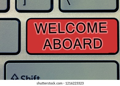 Handwriting text writing Welcome Aboard. Concept meaning Expression of greetings to a person whose arrived is desired