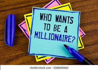 Handwriting text writing who Wants To Be A Millionaire Question. Concept meaning Earn more money applying knowledge written on Sticky note paper on wooden background Marker next to it.