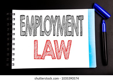 Handwritten text showing Employment Law. Business concept writing for Employee Legal Justice Written on notepad paper, black background with space office view with pencil marker