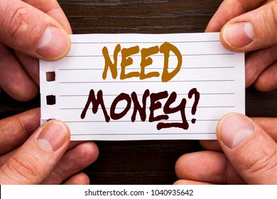 Handwritten text sign showing Need Money Question. Business concept for Economic Finance Crisis, Cash Loan Needed written Sticky Note Paper Holding Hand with Finger.