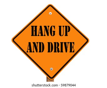 hang up and drive road sign with clipping path at this size