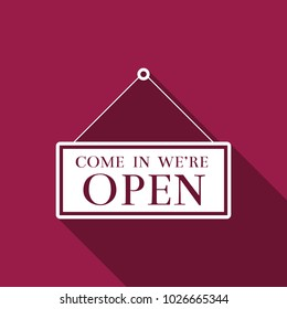 Hanging sign with text Come in we're open icon isolated with long shadow. Business theme for cafe or restaurant. Flat design