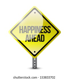 happiness ahead road sign illustration design over a white background