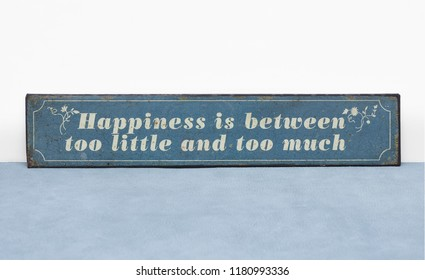 Happiness is between too little and too much positive life quote happy sadness