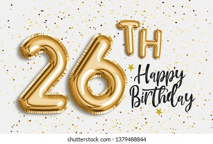 Happy 26th birthday gold foil balloon greeting background. 26 years anniversary logo template- 26th celebrating with confetti. Photo stock.