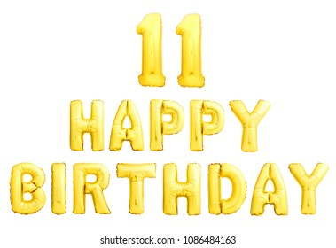 Happy Birthday 11 Years Golden Inflatable Balloons Isolated On White Background Eleventh 11th Party