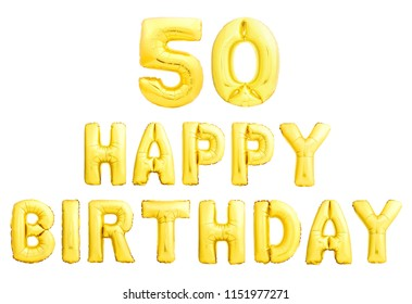 Happy birthday 50 years golden inflatable balloons isolated on white background. 50th fiftieth birthday anniversary celebration words