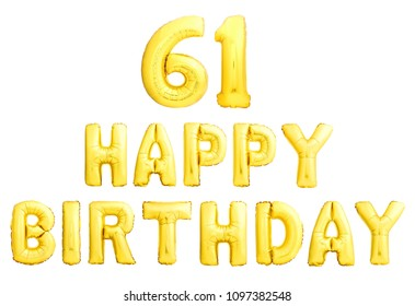 Happy birthday 61 years golden inflatable balloons isolated on white background. 61st birthday anniversary celebration.