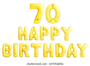 Happy birthday 70 years golden inflatable balloons isolated on white background. 70th seventieth anniversary celebration.