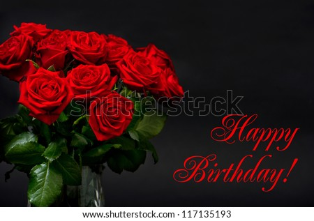Happy Birthday Card Concept Red Roses On Black Background Festive Arrangement
