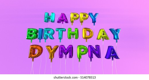 Happy Birthday Dympna Card With Balloon Text   3D Rendered Stock Image.  This Image Can