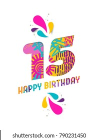 Happy Birthday fifteen 15 year, fun paper cut number and text label design with colorful abstract hand drawn art. Ideal for special event poster, greeting card or party invite.