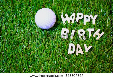 Happy Birthday To Golfer With Golf Ball On Green Grass