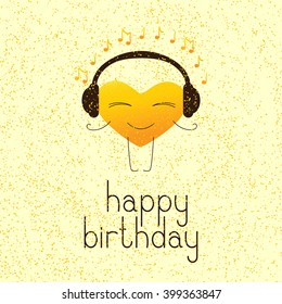 Happy birthday greeting card with golden colored cartoon heart character in headphones and lettering Happy birthday in English on yellow background and golden dotes