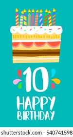Happy birthday number 10, greeting card for ten years in fun art style with cake and candles. Anniversary invitation, congratulations or celebration design.