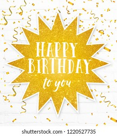 Happy birthday to you text quote with golden party confetti