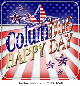Happy Columbus Day, Bright and shiny background for American Holidays in the colors red, white and blue.