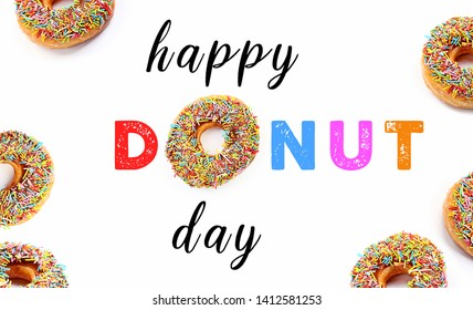 happy donut day. sweety donuts isolated on white background. happy donut day text, appetizing donut coated with frosting colorful sprinkles. National Donut Day in June and November.