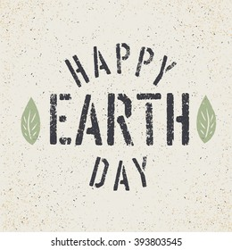 Happy Earth Day. Grunge lettering with Leaf symbol. Stencil grunge alphabet. Tee print design template. Raster version.