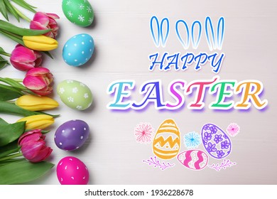 Happy Easter. Bright painted eggs and tulips on white wooden table, flat lay
