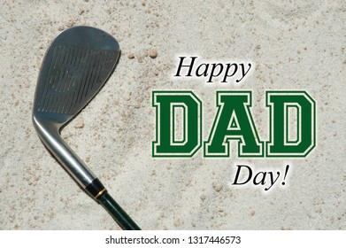 "Happy Fathers Day concept. Golf club laying in the sand. ""Happy Dad day!"""