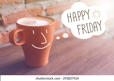 Happy Friday on blurred coffee cup background with vintage filter