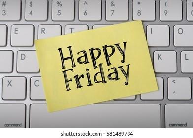 """""""Happy Friday"""" on Notepad"""