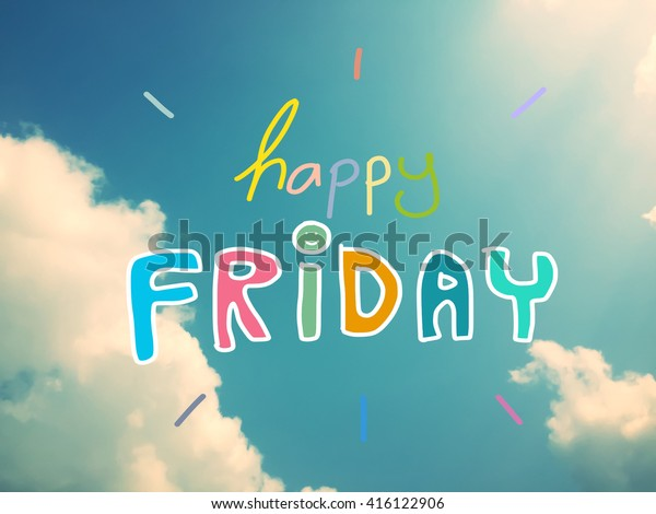 Happy Friday Sky Cloud Stock Photo (Edit Now) 416122906