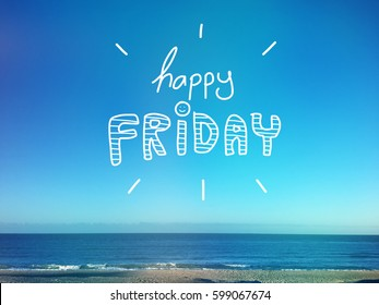 Happy friday word on beautiful blue sky and beach
