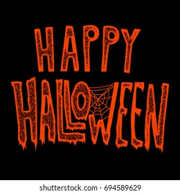 Happy Halloween. Hand drawn lettering phrase on black background. Design element for poster, greeting card.